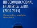 La concentración infocomunicacional en América Latina (2000-2015)