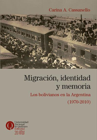 Migración, identidad y memoria. Los bolivianos en la Argentina (1970-2010), de Carina A. Cassanello