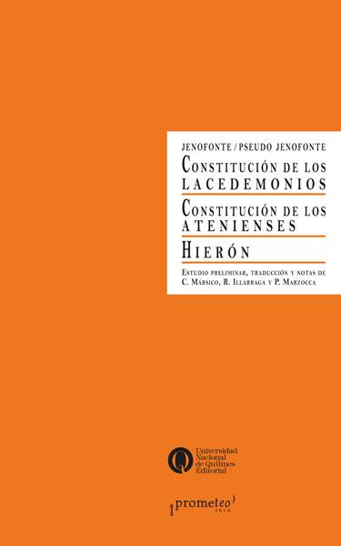 La constitución de los lacedemonios. Hierón y La constitución de los atenienses, de(Pseudo) Jenofonte y Jenofonte