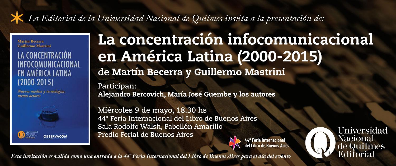 La concentración infocomunicacional en América Latina (2000-2015). Nuevos medios y tecnologías, menos actores, de Guillermo Mastrini y Martín Becerra.